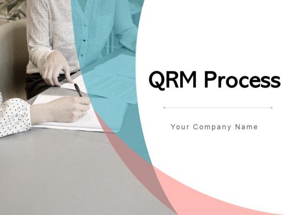 QRM Process Strategic Business Ppt PowerPoint Presentation Complete Deck