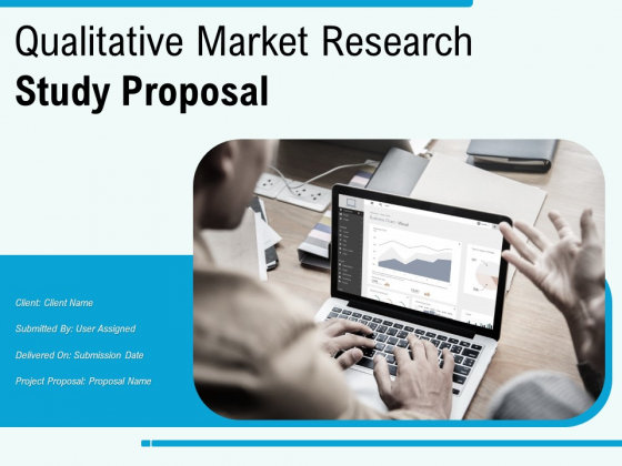Qualitative Market Research Study Proposal Ppt PowerPoint Presentation Complete Deck With Slides