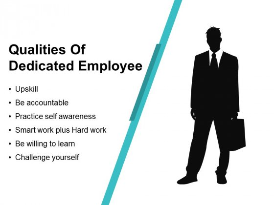 Qualities Of Dedicated Employee Ppt PowerPoint Presentation Themes