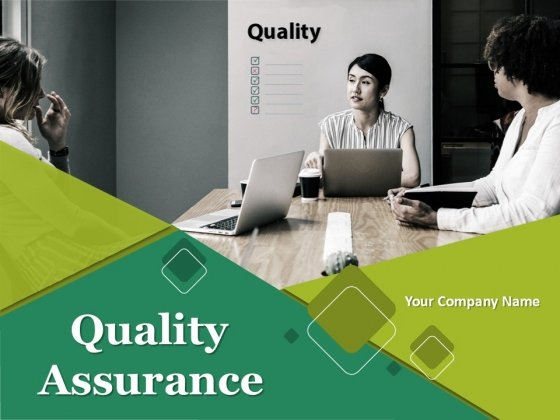 Quality Assurance Ppt PowerPoint Presentation Complete Deck With Slides