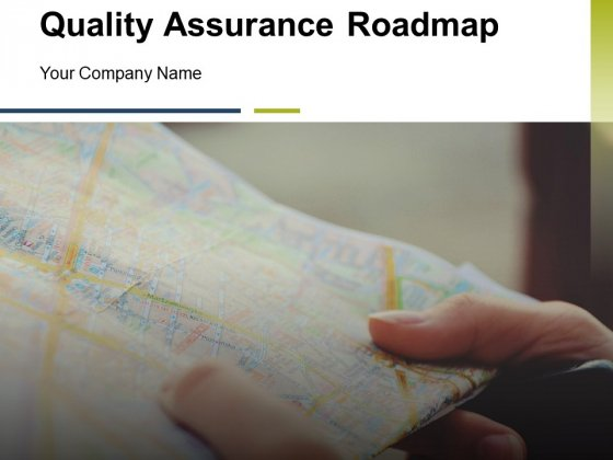 Quality Assurance Roadmap Ppt PowerPoint Presentation Complete Deck With Slides