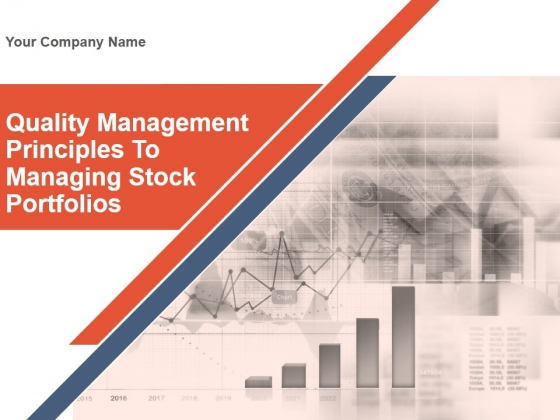 Quality Management Principles To Managing Stock Portfolios Ppt PowerPoint Presentation Complete Deck With Slides