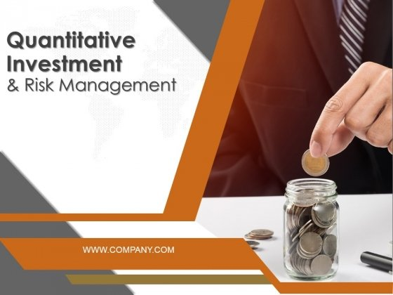 Quantitative Investment And Risk Management Ppt PowerPoint Presentation Complete Deck With Slides