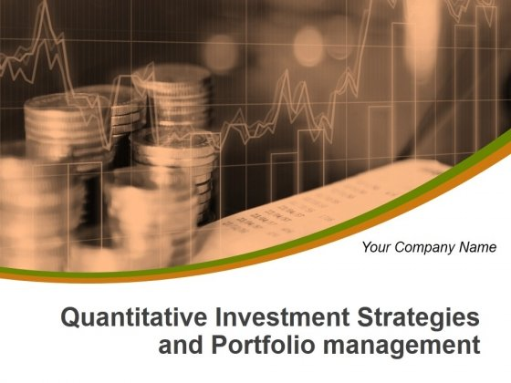 Quantitative Investment Strategies And Portfolio Management Ppt PowerPoint Presentation Complete Deck With Slides