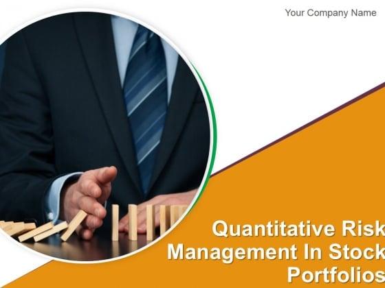 Quantitative Risk Management In Stock Portfolios Ppt PowerPoint Presentation Complete Deck With Slides