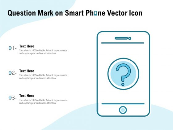 Question Mark On Smart Phone Vector Icon Ppt PowerPoint Presentation Summary Topics