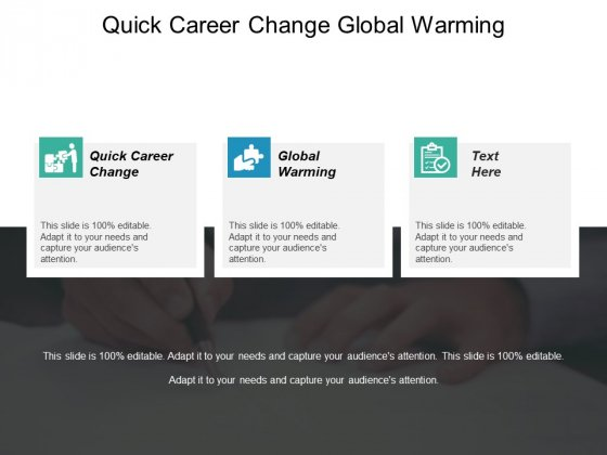 Quick Career Change Global Warming Ppt PowerPoint Presentation Pictures Themes