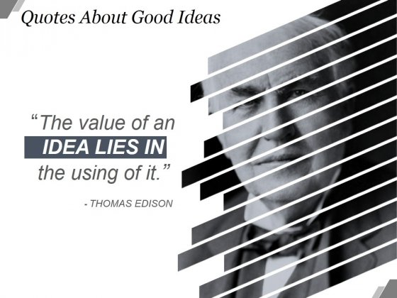 Quotes About Good Ideas Ppt PowerPoint Presentation Background Image