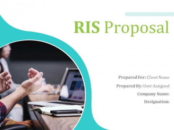 RIS Proposal Ppt PowerPoint Presentation Complete Deck With Slides