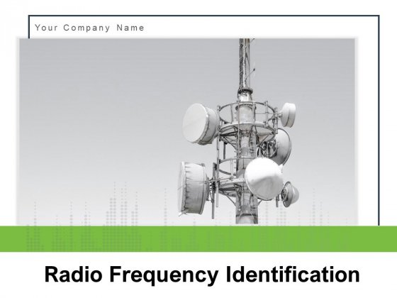 Radio Frequency Identification Technology Business Manufacturing Ppt PowerPoint Presentation Complete Deck