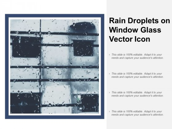 Rain Droplets On Window Glass Vector Icon Ppt PowerPoint Presentation Infographic Template Format