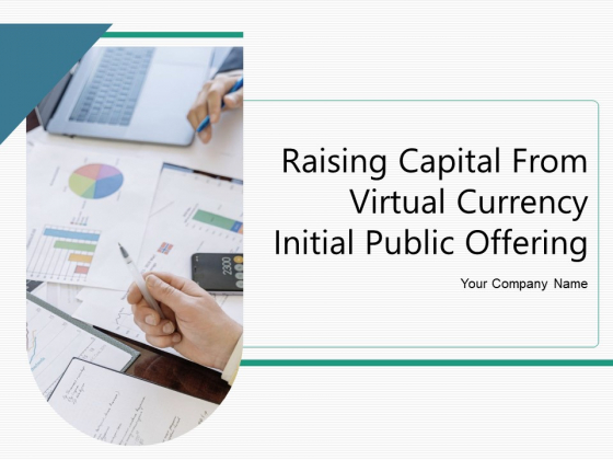 Raising Capital From Virtual Currency Initial Public Offering Ppt PowerPoint Presentation Complete Deck With Slides