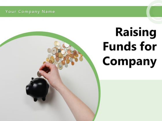 Raising Funds For Company Ppt PowerPoint Presentation Complete Deck With Slides