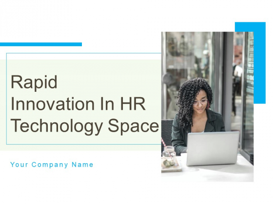 Rapid Innovation In HR Technology Space Ppt PowerPoint Presentation Complete Deck With Slides