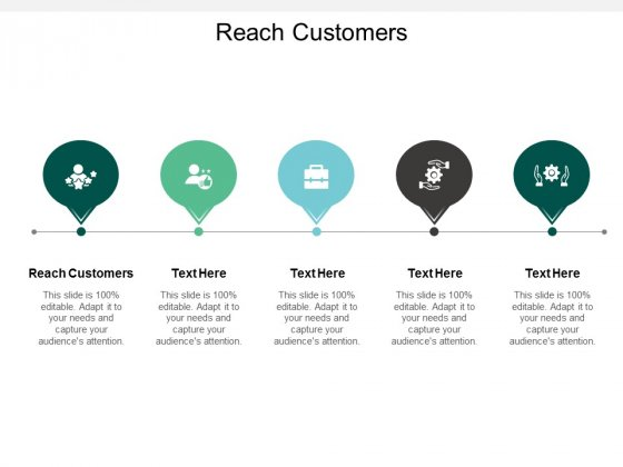Reach Customers Ppt PowerPoint Presentation Portfolio Graphics Cpb