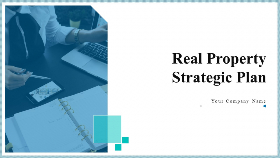 Real Property Strategic Plan Ppt PowerPoint Presentation Complete Deck With Slides
