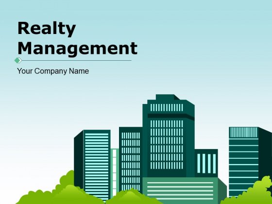 Realty Management Ppt PowerPoint Presentation Complete Deck With Slides