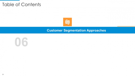 Recognition_Of_Target_Organizational_Clients_With_Segmentation_Procedure_Ppt_PowerPoint_Presentation_Complete_Deck_With_Slides_Slide_23