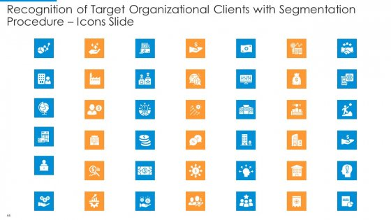 Recognition_Of_Target_Organizational_Clients_With_Segmentation_Procedure_Ppt_PowerPoint_Presentation_Complete_Deck_With_Slides_Slide_44