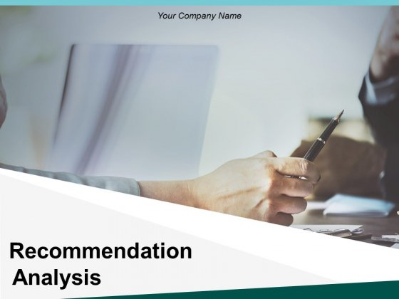 Recommendation Analysis Ppt PowerPoint Presentation Complete Deck With Slides