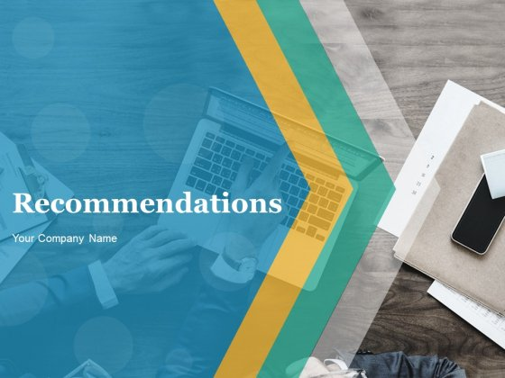 Recommendations Ppt PowerPoint Presentation Complete Deck With Slides