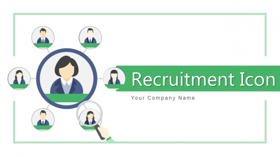 Recruitment Icon Human Resource Ppt PowerPoint Presentation Complete Deck With Slides