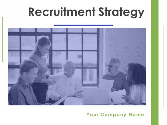 Recruitment Strategy Ppt PowerPoint Presentation Complete Deck With Slides PDF
