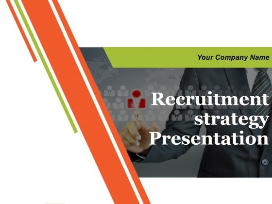 Recruitment Strategy Presentation Ppt PowerPoint Presentation Complete Deck With Slides