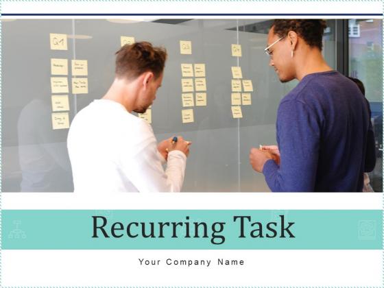 Recurring Task Problems Organization Ppt PowerPoint Presentation Complete Deck