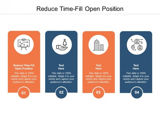 Reduce Time Fill Open Position Ppt PowerPoint Presentation Ideas File Formats Cpb