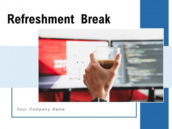 Refreshment Break Time Employee Ppt PowerPoint Presentation Complete Deck