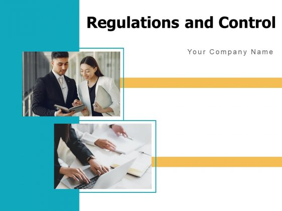 Regulations And Control Business Finance Ppt PowerPoint Presentation Complete Deck