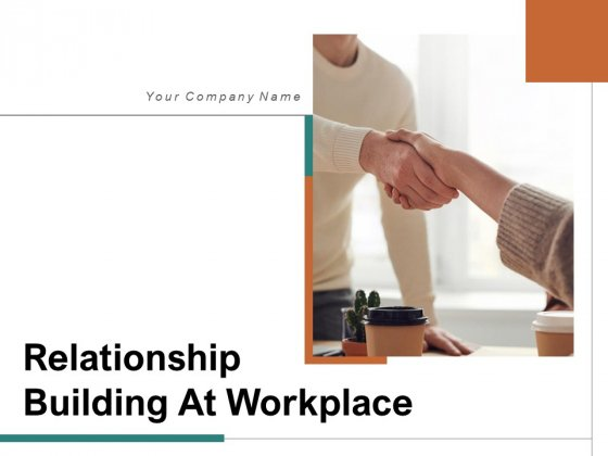 Relationship Building At Workplace Process Circle Ppt PowerPoint Presentation Complete Deck