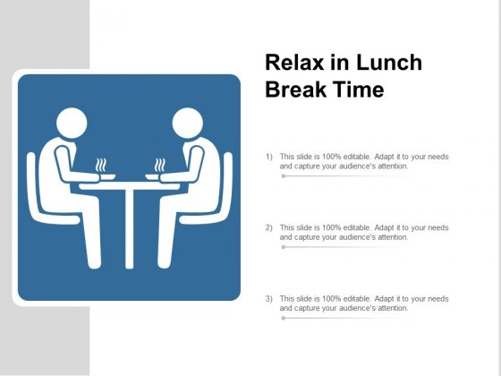 Relax In Lunch Break Time Ppt PowerPoint Presentation Slides Professional