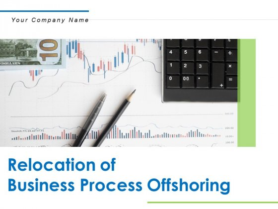 Relocation Of Business Process Offshoring Ppt PowerPoint Presentation Complete Deck With Slides