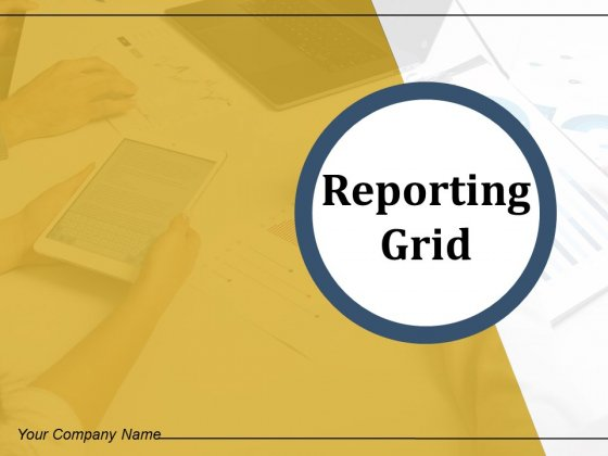 Reporting Grid Project Quality Ppt PowerPoint Presentation Complete Deck