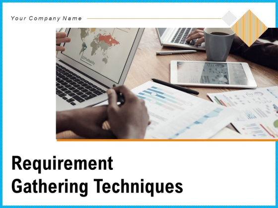 Requirement Gathering Techniques Ppt PowerPoint Presentation Complete Deck With Slides