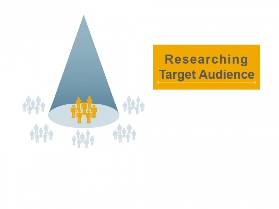 Researching Target Audience Ppt PowerPoint Presentation Ideas Designs Download