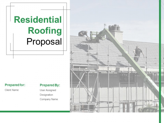 Residential Roofing Proposal Ppt PowerPoint Presentation Complete Deck With Slides