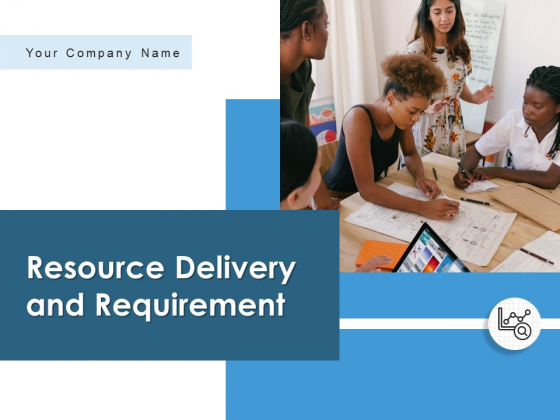 Resource Delivery And Requirement Companies Cost Ppt PowerPoint Presentation Complete Deck