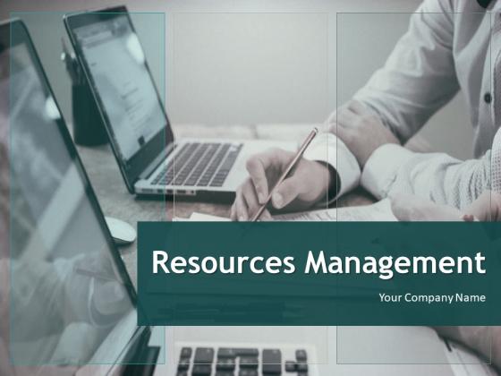Resource Management Ppt PowerPoint Presentation Complete Deck With Slides