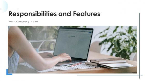 Responsibilities And Features Resource Ppt PowerPoint Presentation Complete Deck With Slides