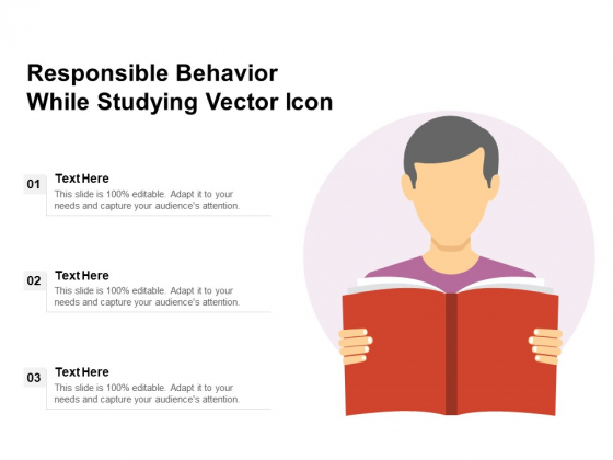 Responsible Behavior While Studying Vector Icon Ppt PowerPoint Presentation File Smartart PDF