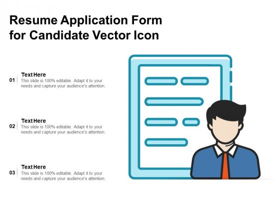 Resume Application Form For Candidate Vector Icon Ppt PowerPoint Presentation Outline Backgrounds PDF
