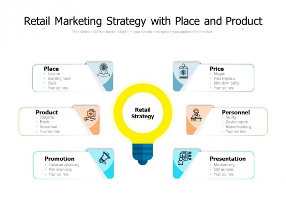Retail Marketing Strategy With Place And Product Ppt PowerPoint Presentation Icon Summary PDF