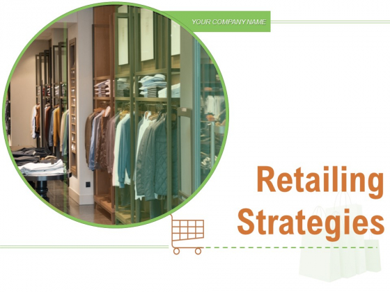 Retailing Strategies Opportunities Retail Strategy Planning Ppt PowerPoint Presentation Complete Deck