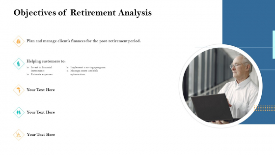 Retirement Income Analysis Objectives Of Retirement Analysis Ppt Slide Download PDF