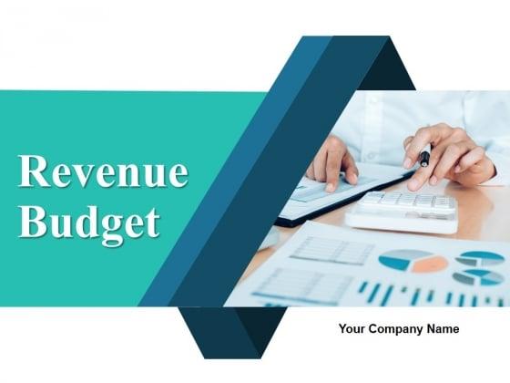 Revenue Budget Ppt PowerPoint Presentation Complete Deck With Slides