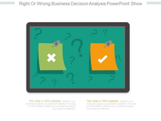 Right Or Wrong Business Decision Analysis Powerpoint Show
