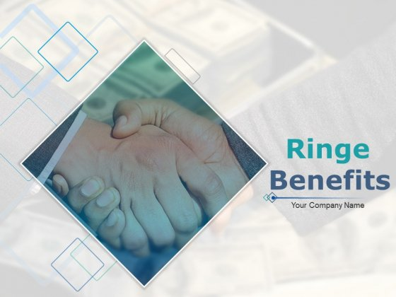 Ringe Benefits Ppt PowerPoint Presentation Complete Deck With Slides